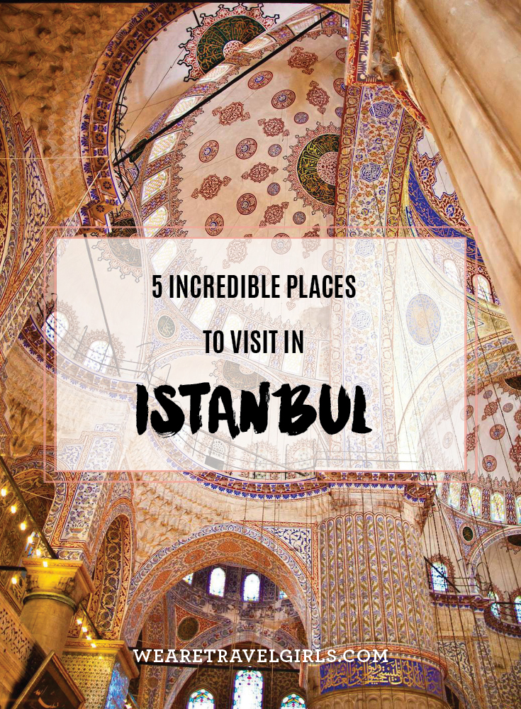 5 Incredible Places To Visit In Istanbul