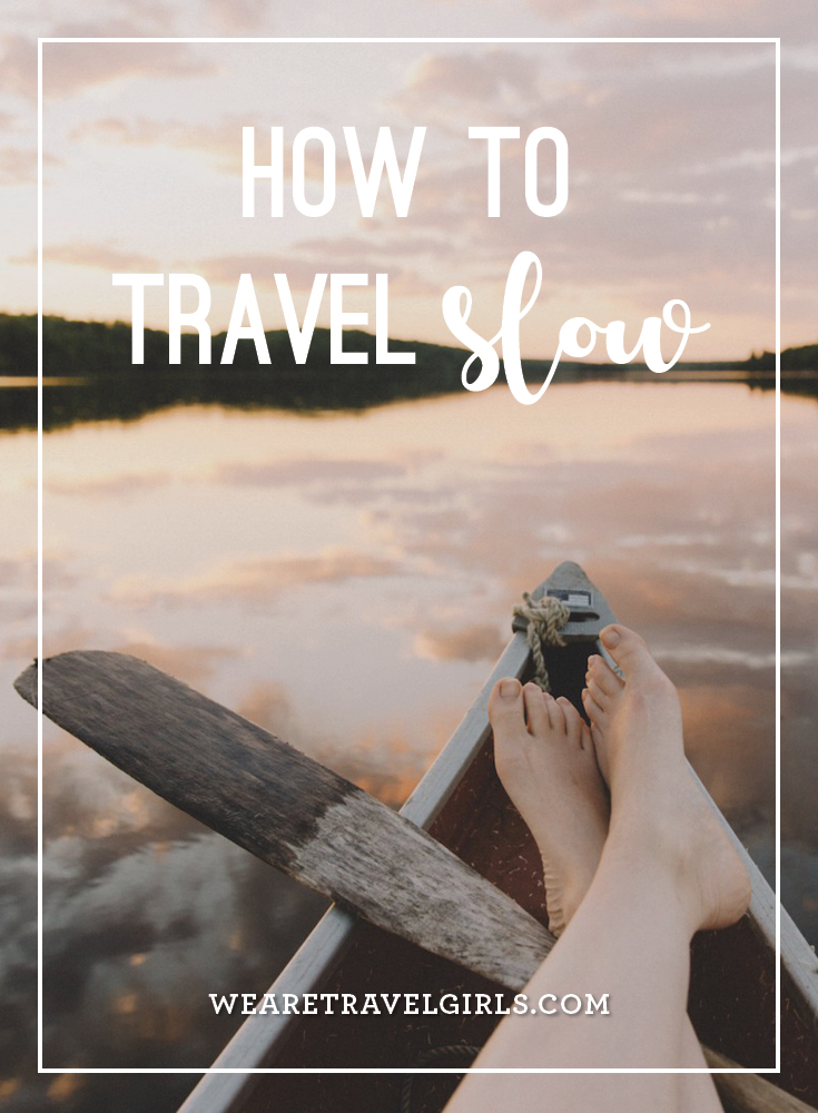 How To Travel Slow