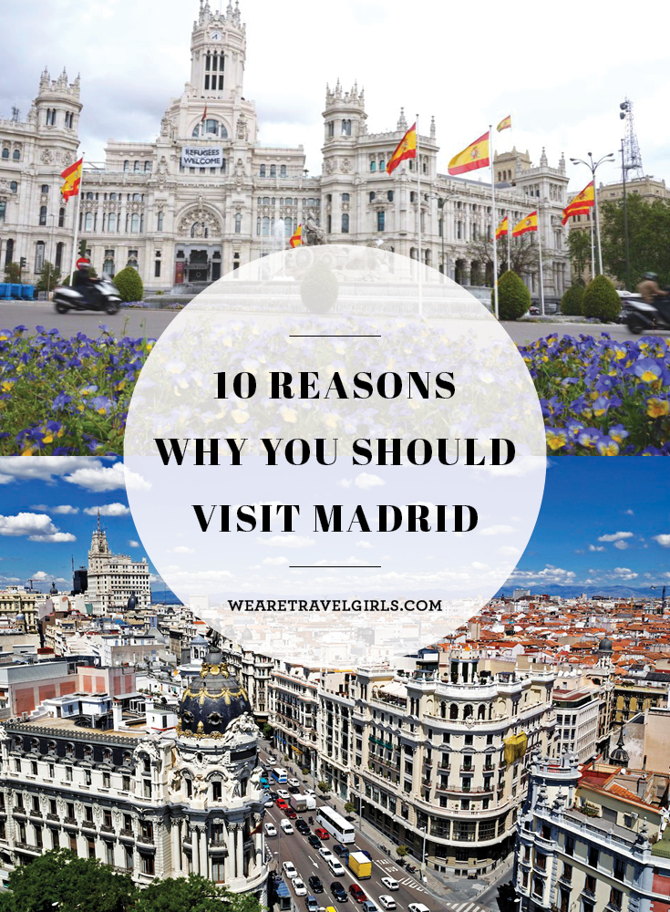 10 REASONS WHY YOU SHOULD VISIT MADRID