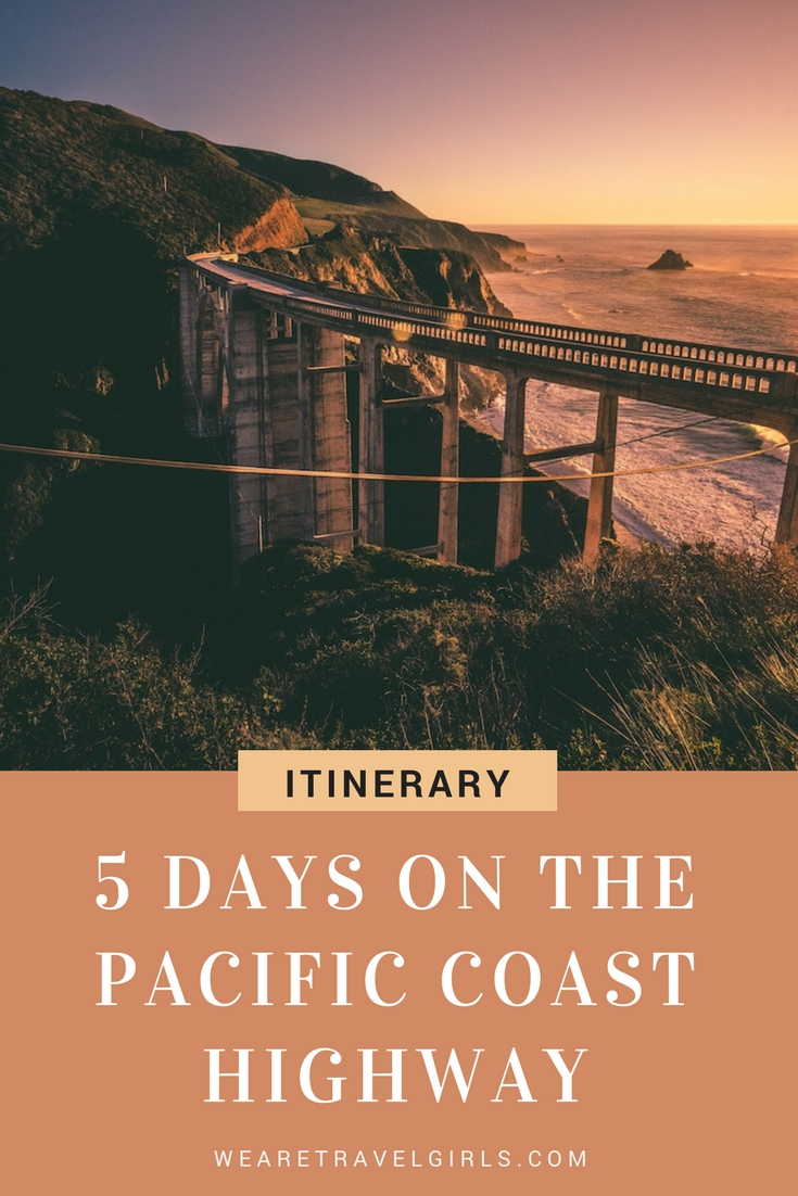 ITINERARY: 5 DAYS ON THE PACIFIC COAST HIGHWAY