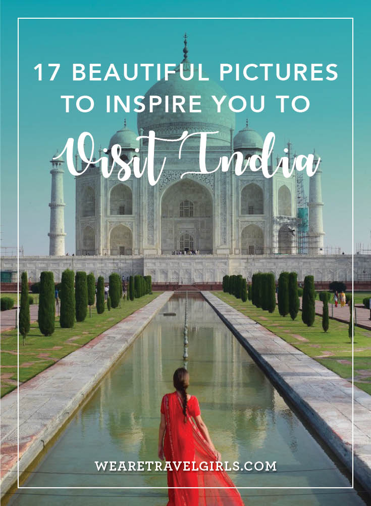 17 Photos To Inspire You To Visit India