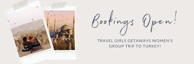 TRAVEL GIRLS GETAWAYS TURKEY WOMENS GROUP TRIP 2019