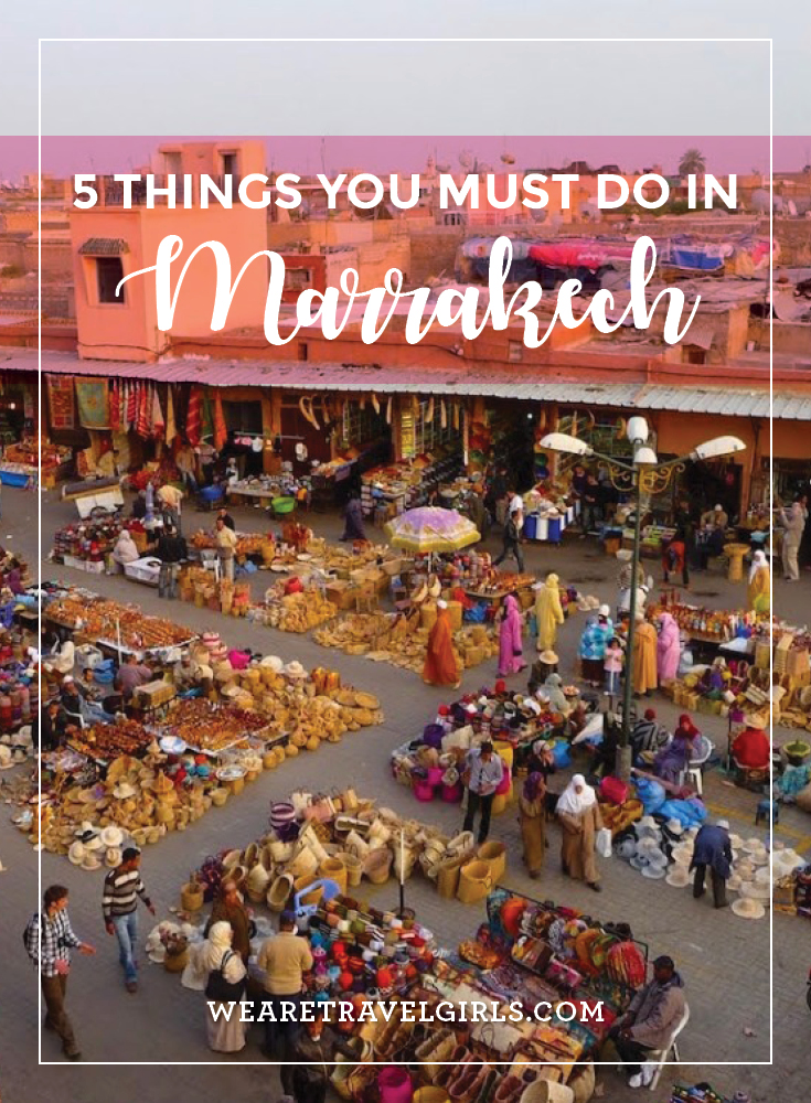 5 Things To Do In Marrakech
