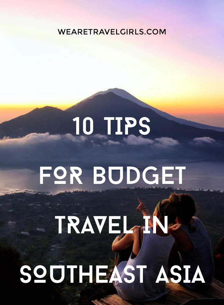 10 TIPS FOR BUDGET TRAVEL TO SOUTH-EAST ASIA