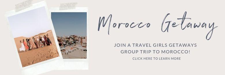 MOROCCO TRAVEL GIRLS GETAWAYS GROUP TRIP