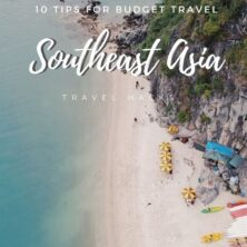 10 Tips For Budget Travel To Southeast Asia