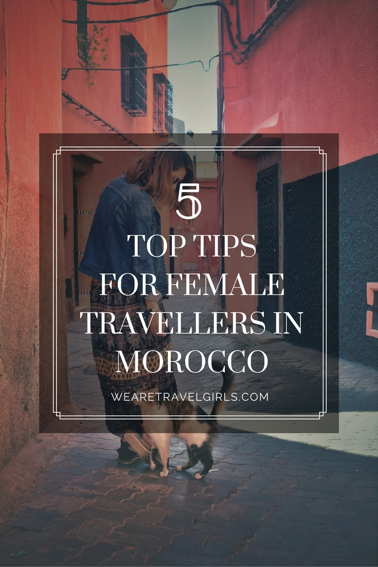 5 TOPS TIPS FOR FEMALE TRAVELLERS IN MOROCCO
