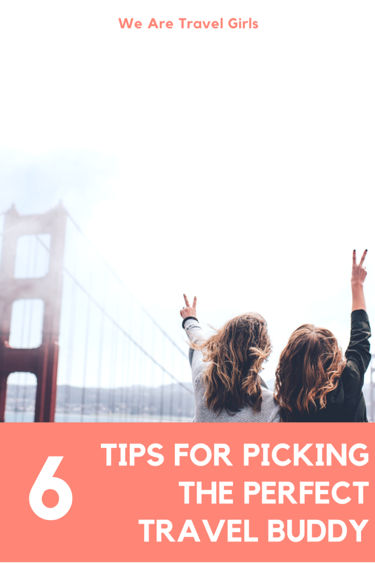6 TIPS FOR PICKING THE PERFECT TRAVEL BUDDY Graphic 1