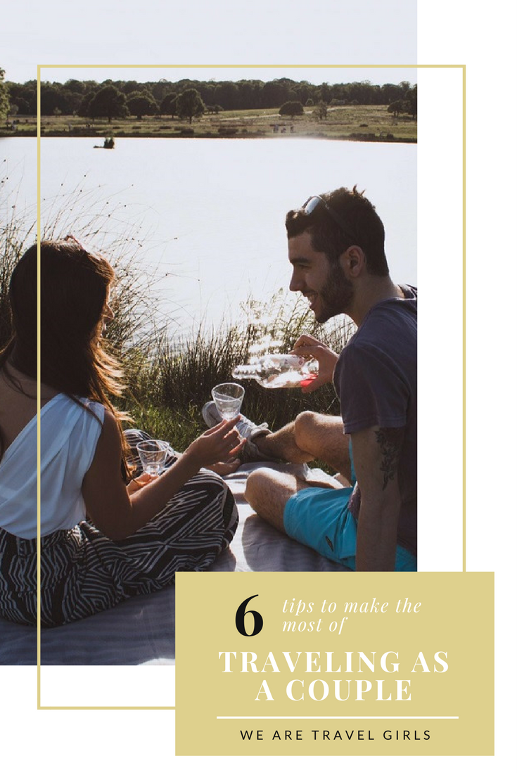 6 TIPS TO MAKE THE MOST OF TRAVELING AS A COUPLE graphic 2