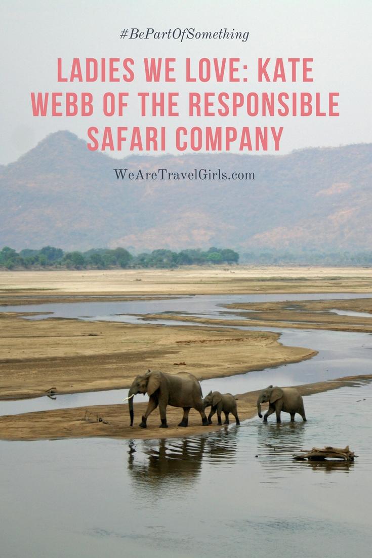 Ladies We Love: Kate Webb Of The Responsible Safari Company