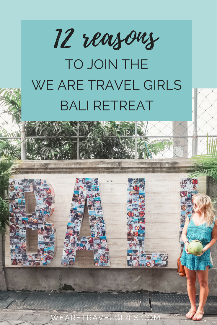12 Reasons To Join The We Are Travel Girls Bali Retreat