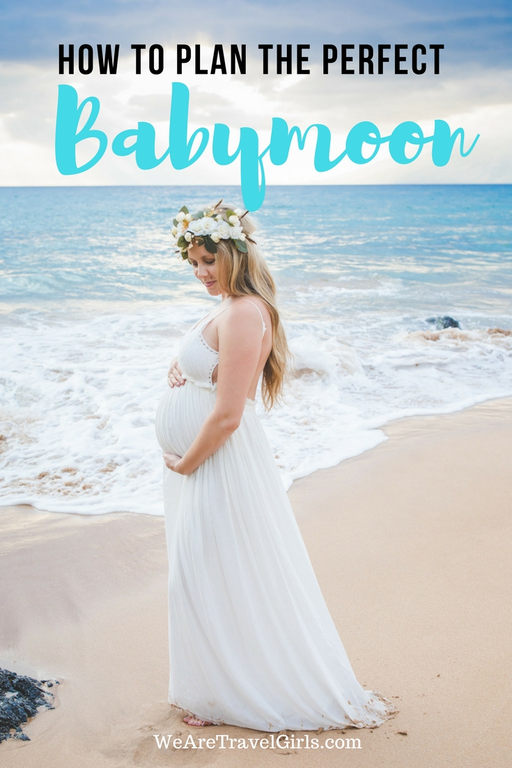 How To Plan The Perfect Babymoon