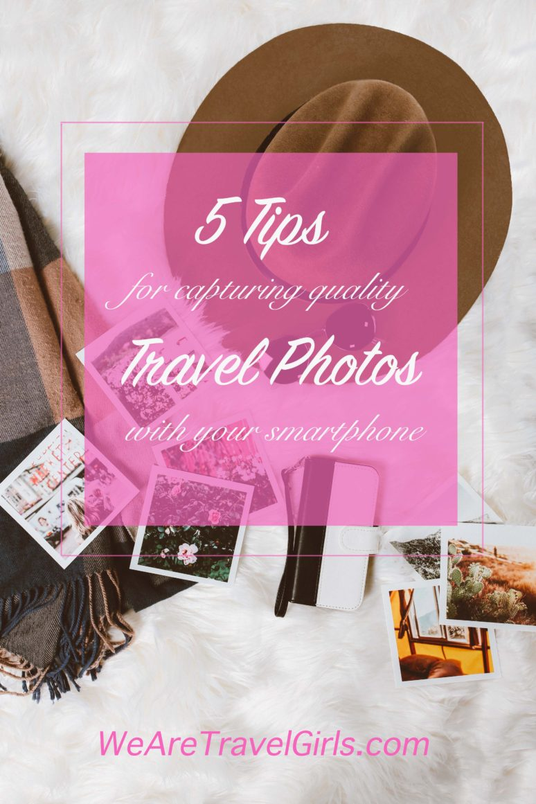 5TipsForCapturingQualityTravelPhotosWithYourSmartphone