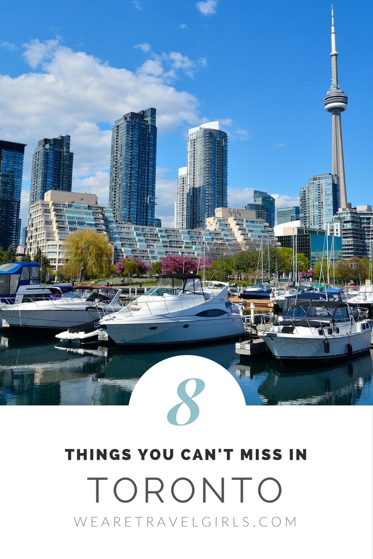8 THINGS IN TORONTO YOU CAN'T MISS