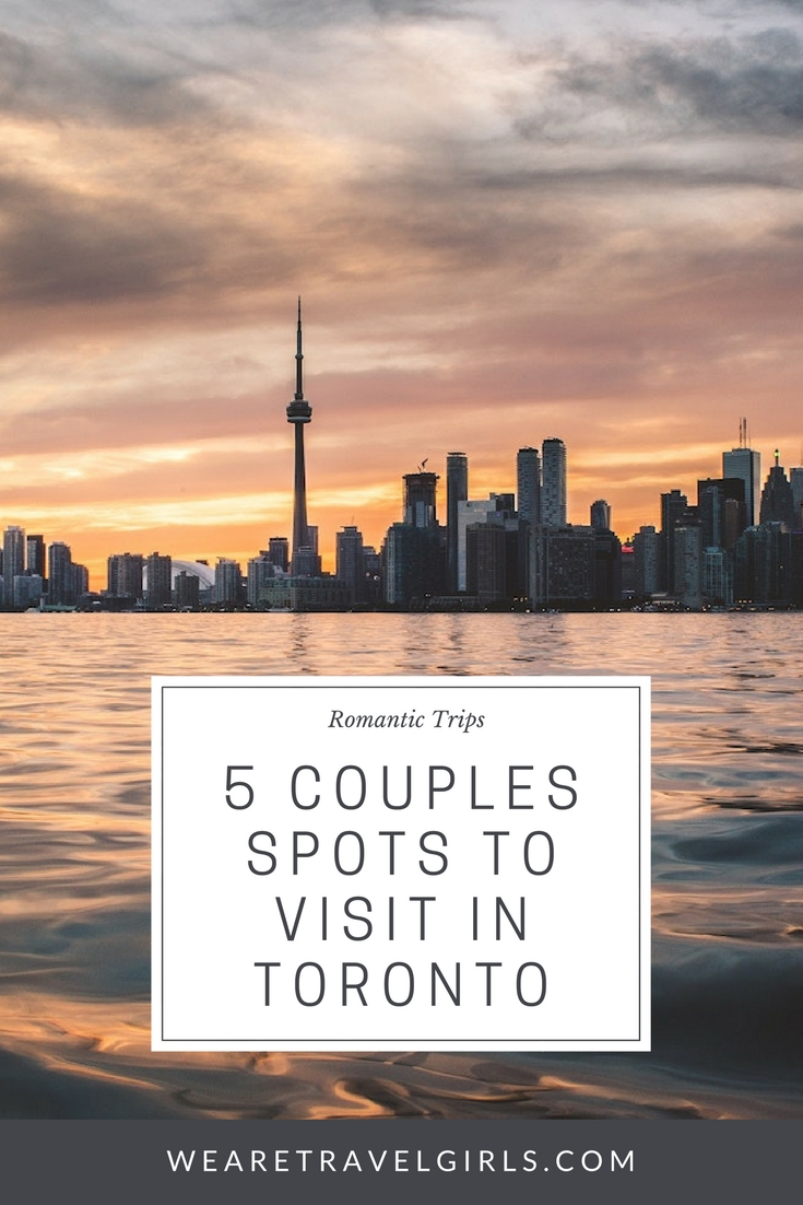 5 COUPLES SPOTS TO VISIT IN TORONTO