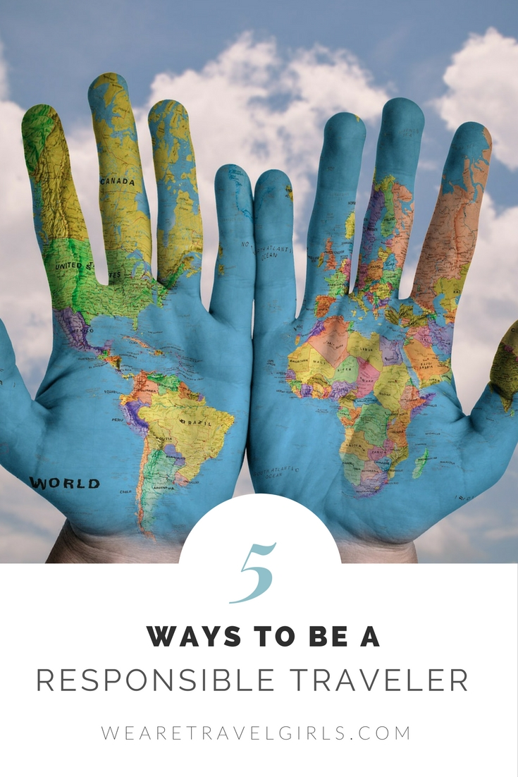 5 Ways To Be A Responsible Traveler