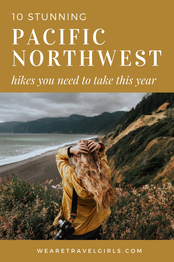 10 STUNNING PACIFIC NORTHWEST HIKES YOU NEED TO TAKE THIS YEAR