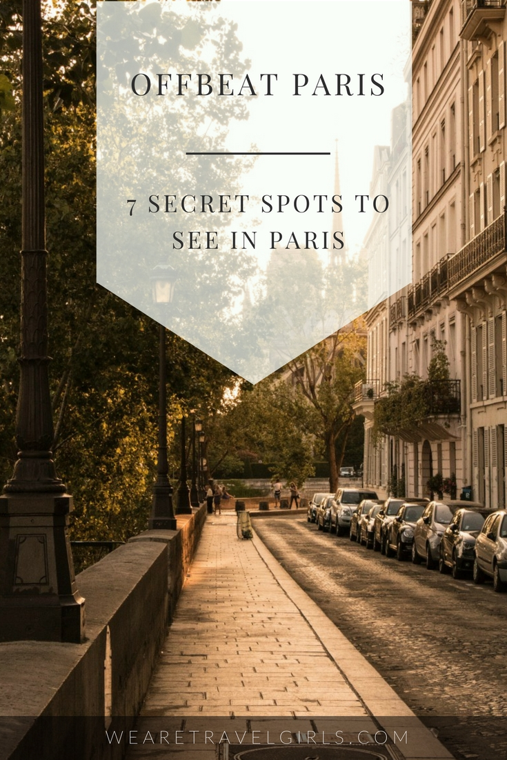 Offbeat Paris: 7 Secret Spots To See In Paris