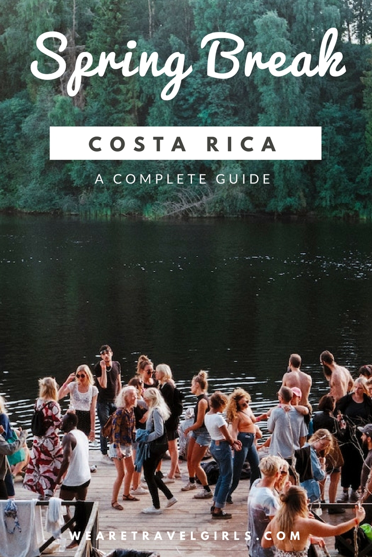 A COMPLETE GUIDE TO SRPING BREAK IN COSTA RICA