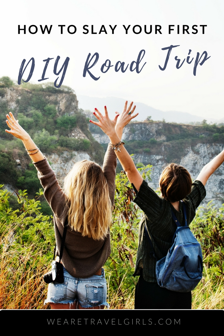 How To Slay Your First DIY Road Trip