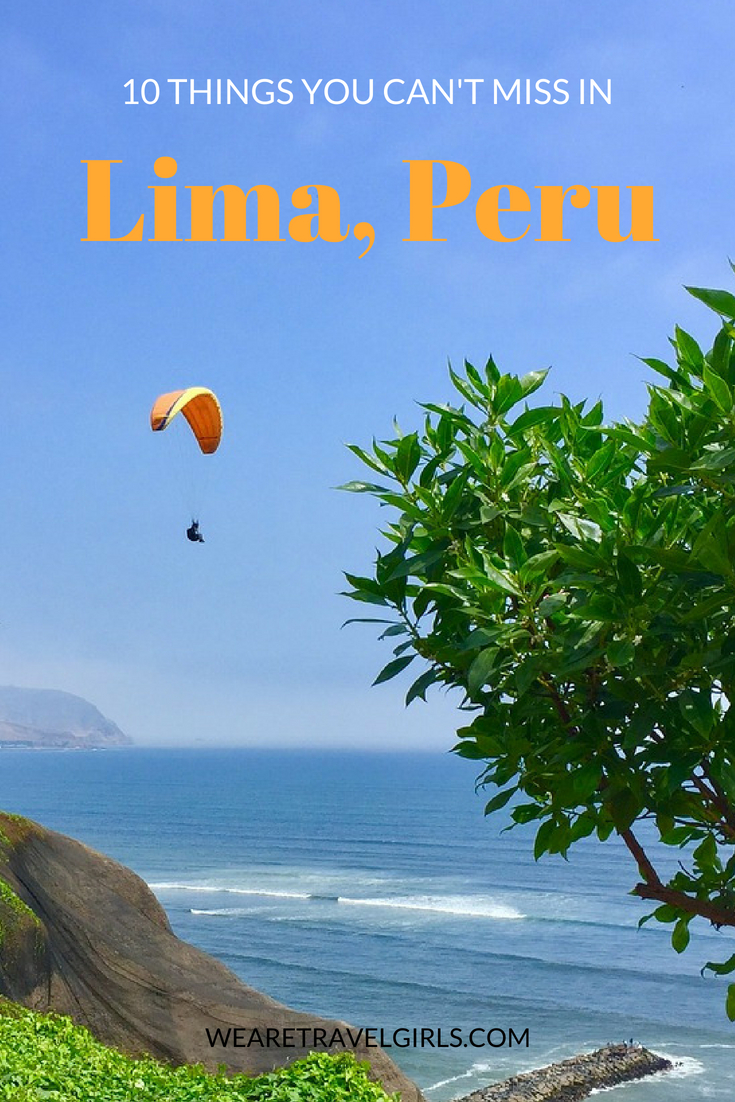 10 THINGS YOU CAN'T MISS IN LIMA, PERU