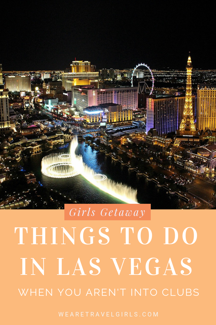 A Girl's Guide To Vegas - When You Aren't Into Clubs