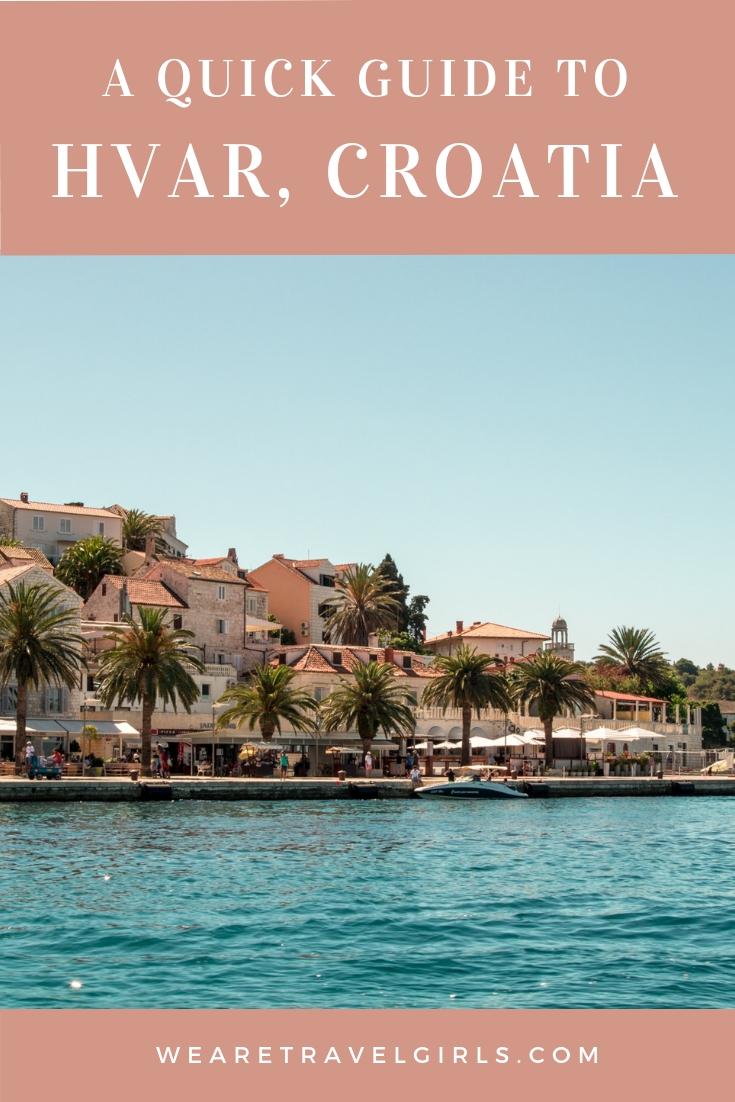A QUICK GUIDE TO HVAR, CROATIA