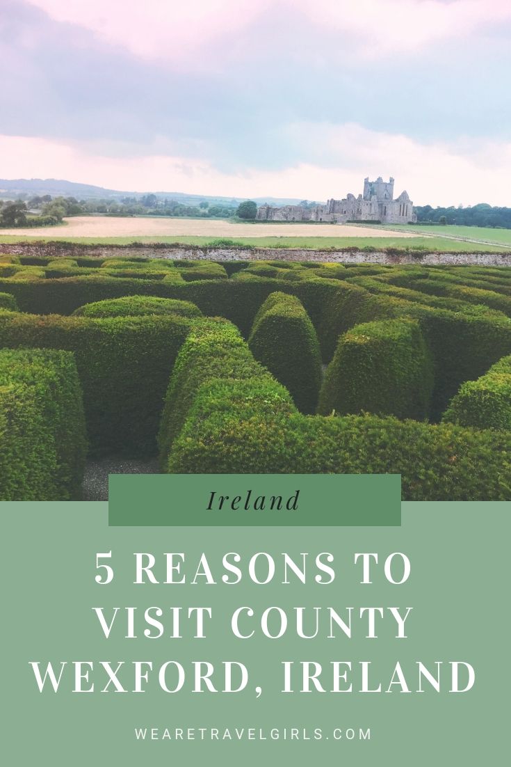 5 Reasons to Visit County Wexford, Ireland