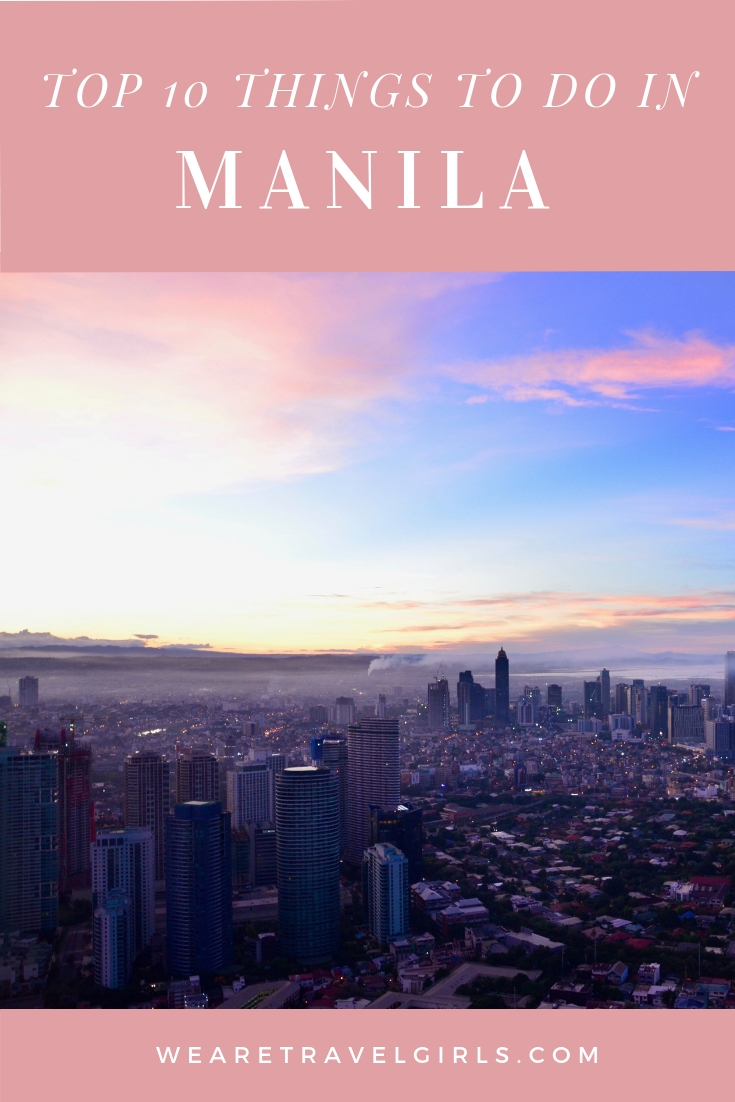 MANILA CITY GUIDE: TOP 10 THINGS TO DO