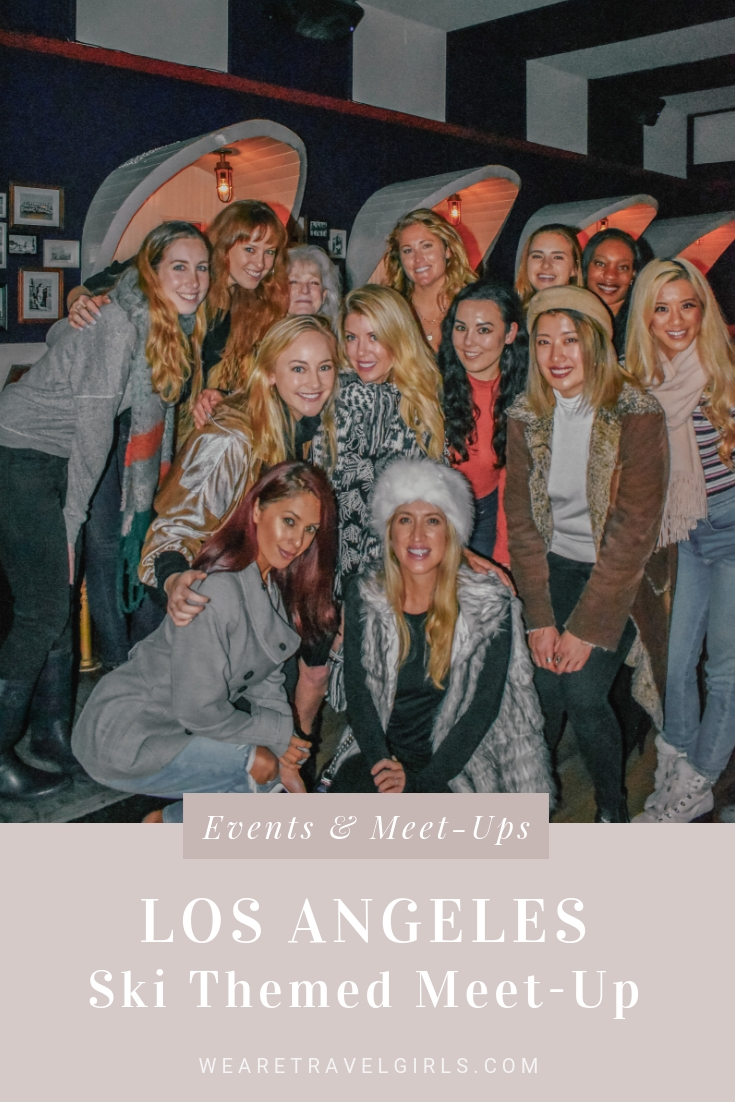 We Are Travel Girls LA Ski Themed Meet-Up
