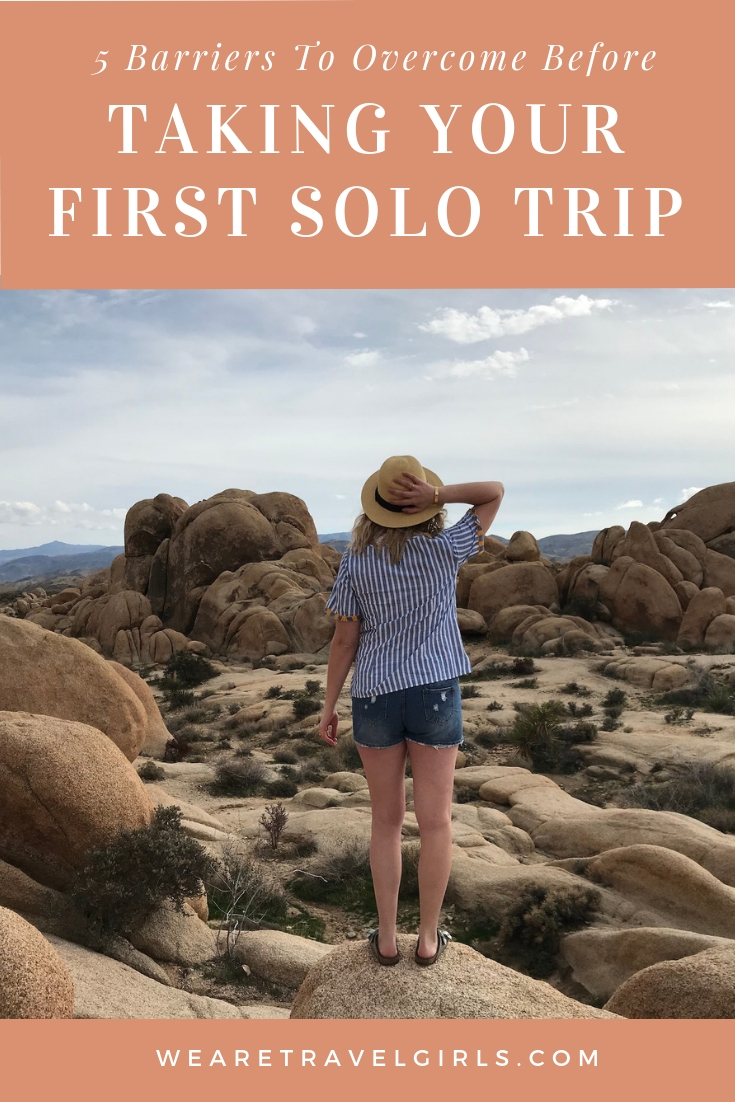 5 BARRIERS TO OVERCOME BEFORE TAKING YOUR FIRST SOLO TRIP