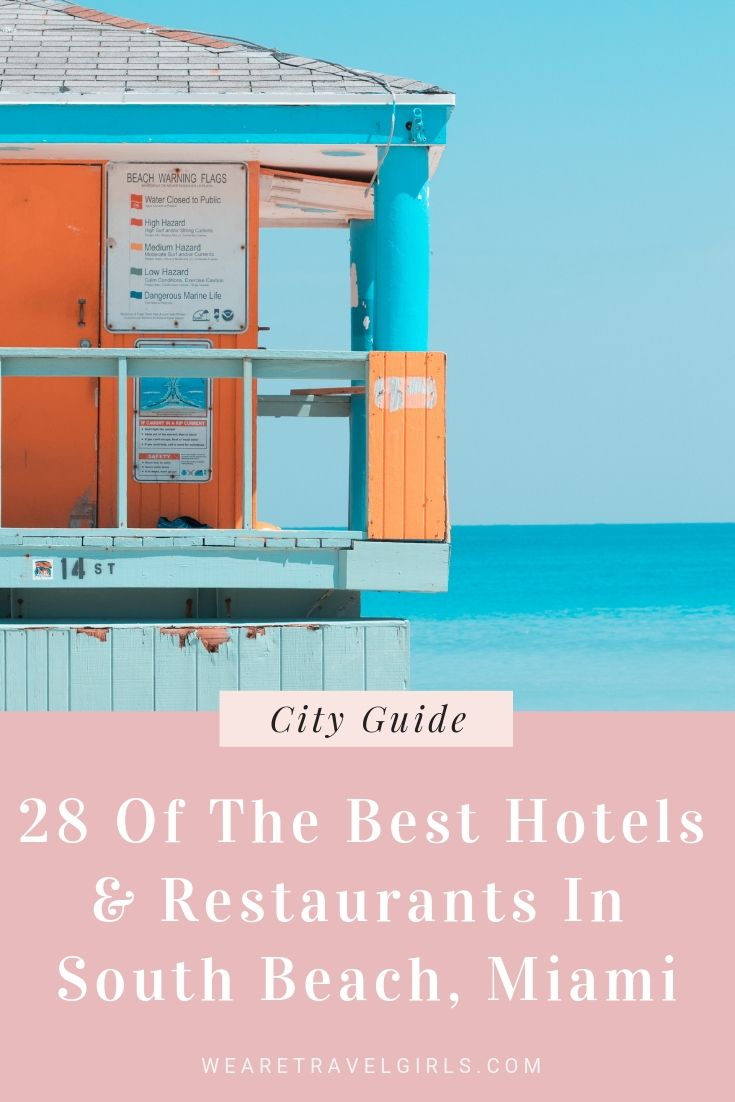 28 Of The Best Hotels & Restaurants In South Beach, Miami