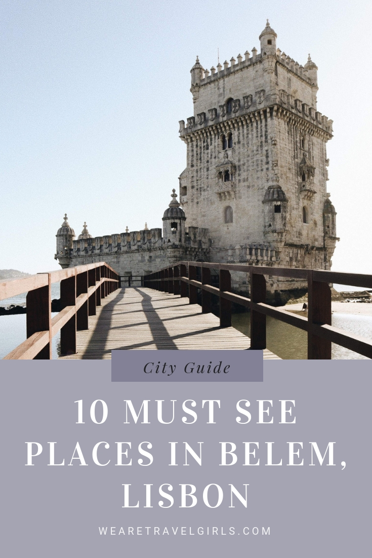 10 Must See Places in Belém, Lisbon