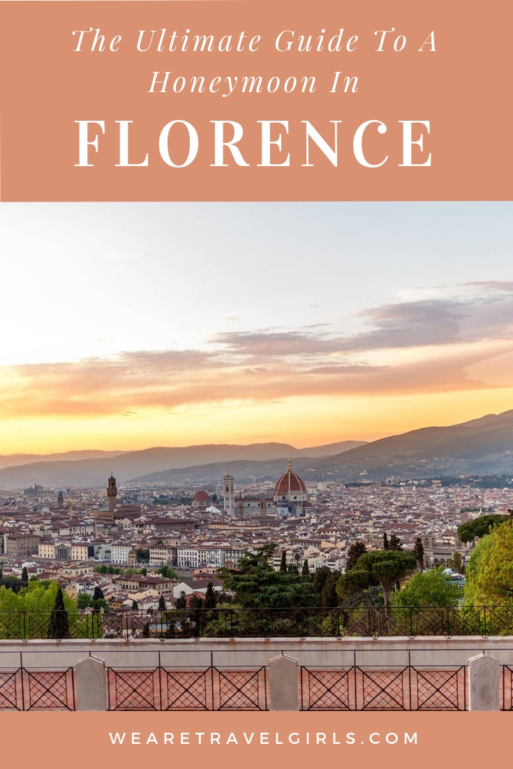 The Ultimate Guide to a Honeymoon in Florence