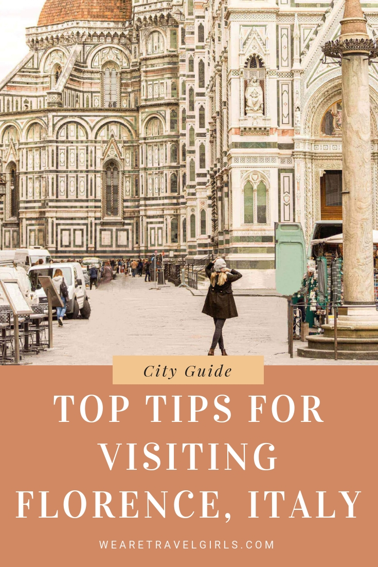 Top Tips For Visiting Florence Italy with top tips
