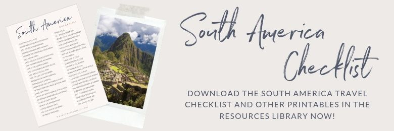 south america checklist we are travel girls resource library