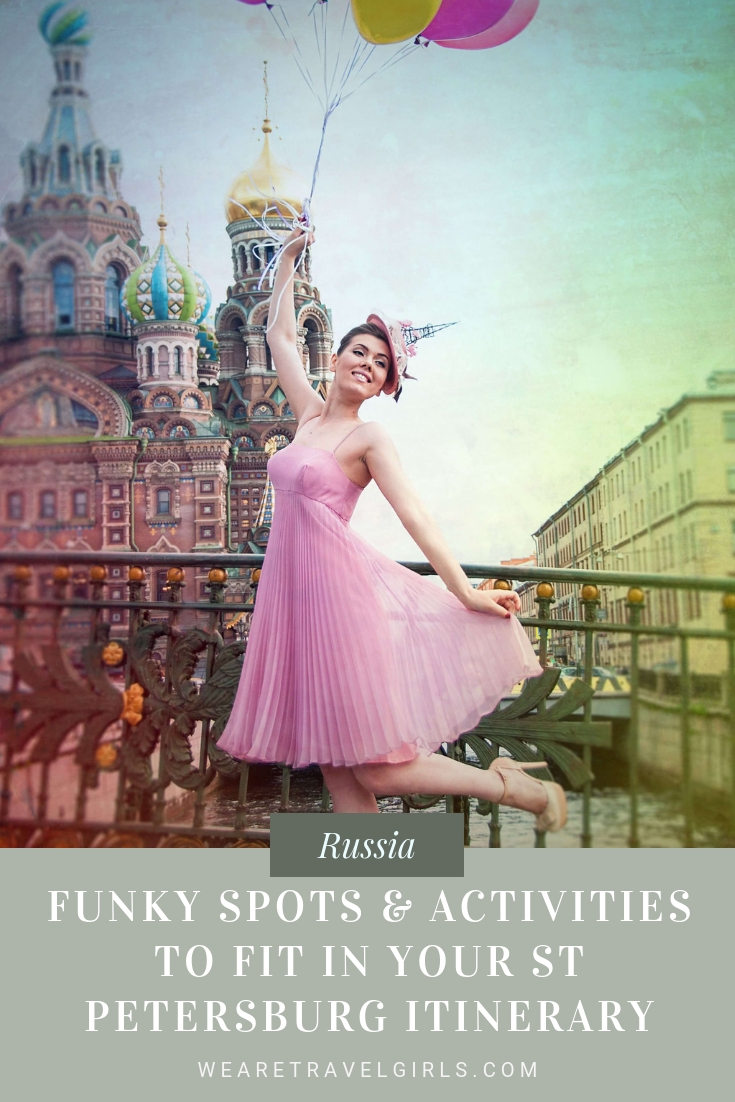 Funky spots & activities to fit in your Saint Petersburg itinerary