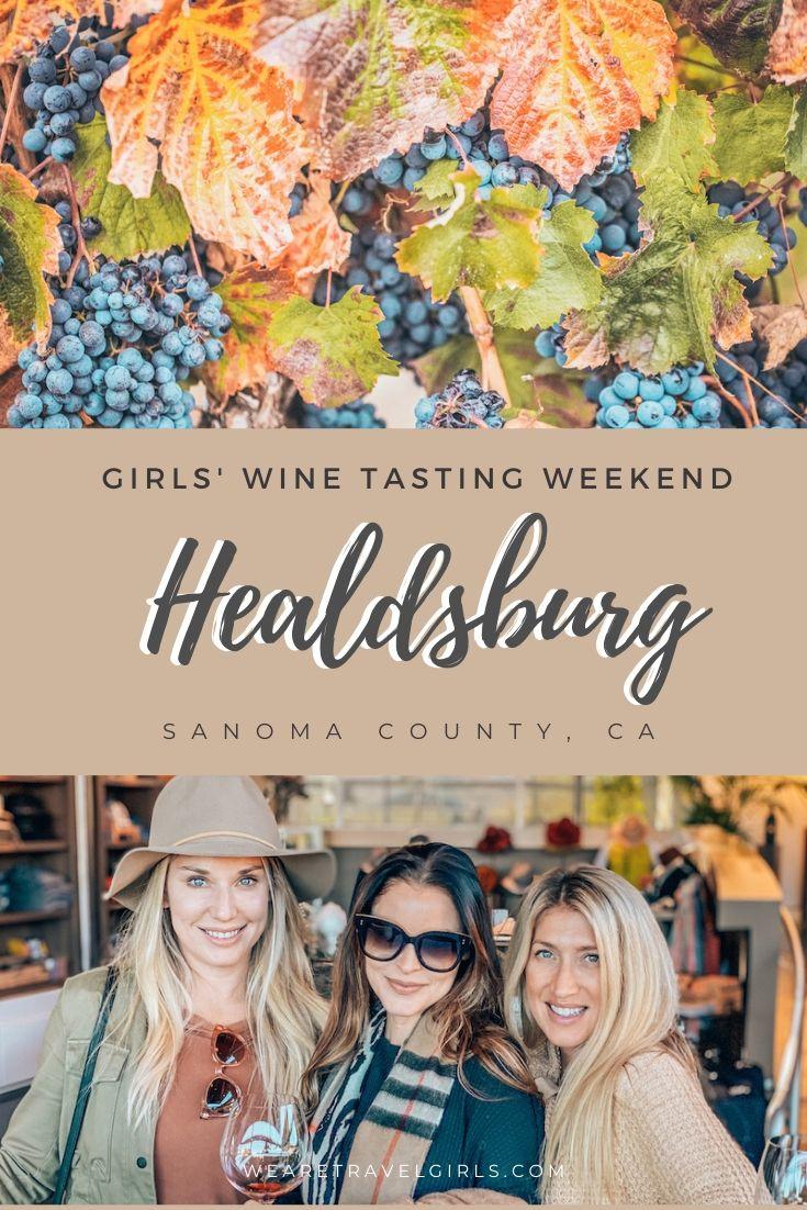 Healdsburg, Sonoma County Girls' Getaway Wine Tasting Weekend