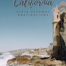 california girls getaways destinations pinterest cover