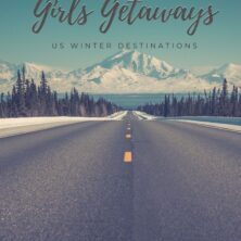 Top 12 US Girls Getaways Winter Destinations