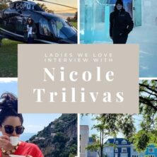 Ladies We Love: Nicole Trilivas
