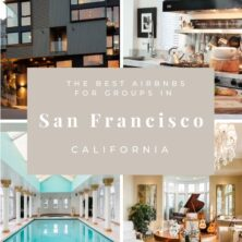 The Best AirBnBs In San Francisco For Groups