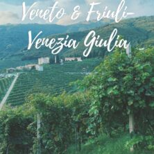 North-Eastern Italy: Ultimate Guide To Veneto & Friuli-Venezia-Giulia
