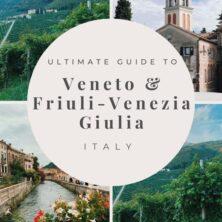 North-Eastern Italy: Ultimate Guide To Veneto & Friuli-Venezia-Giulia