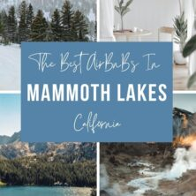 12 Best AirBnBs In Mammoth Lakes, California