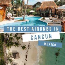 The 12 Best AirBnBs In Cancun, Mexico