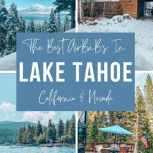 Best AirBnBs in Lake Tahoe for groups!