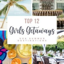 The Best Girls Getaways In The USA For Summer