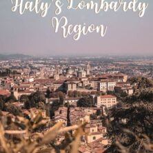 The Only Travel Guide You'll Need to Italy's Lombardy Region