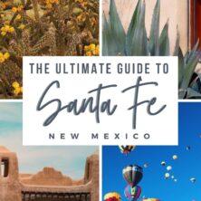 Santa Fe, New Mexico Ultimate Guide